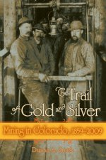 Trail of Gold & Silver