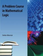 Problem Course in Mathematical Logic
