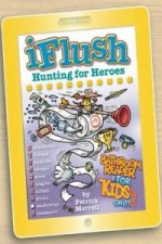 Uncle John's iFlush: Hunting for Heroes
