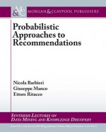 Probabilistic Approaches to Recommendations