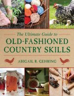 Ultimate Guide to Old-Fashioned Country Skills