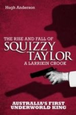 Rise and Fall of Squizzy Taylor