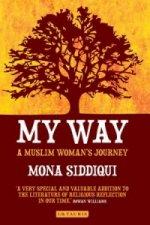 Mona Siddiqui - My Way