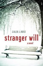Stranger Will: A Novel