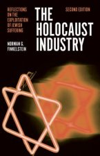 Holocaust Industry: Reflections on the Exploitation of Jewish Suffering