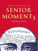 Little Book of Senior Moments