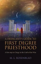 Dedicant's Guide to First Degree Priesthood