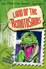 Charlie Small: Land of the Remotosaurs
