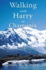 Walking with Harry in Chamonix