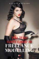 Wise Girl's Guide to Freelance Modelling