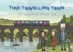 Time Travelling Train: On the Tamar Valley Line