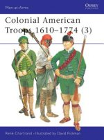Colonial American Troops 1610-1774
