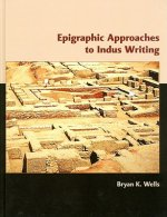 Epigraphic Approaches to Indus Writing