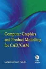 Computer Graphics and Product Modelling for CAD/CAM