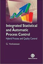 Integrated Statistical and Automatic Process Control