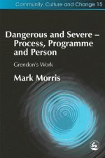 Dangerous and Severe - Process, Programme and Person