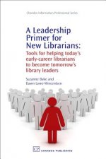 Leadership Primer for New Librarians