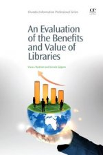 Evaluation of the Benefits and Value of Libraries