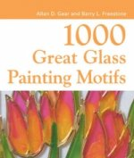 1000 Great Glass Painter's Motifs