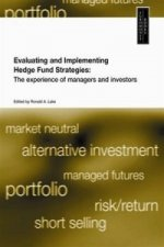 Evaluating and Implementing Hedge Fund Strategies