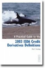 Practical Guide to the 2003 ISDA Credit Derivatives Definitions