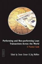 Performing and Non-performing Loan Transactions Across the World: A Practical Guide