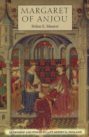 Margaret of Anjou - Queenship and Power in Late Medieval England