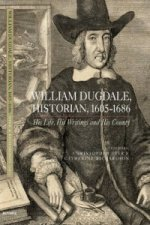 William Dugdale, Historian, 1605-1686