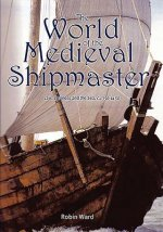 World of the Medieval Shipmaster