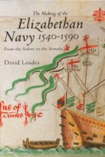 Making of the Elizabethan Navy 1540-1590