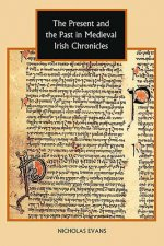 Present and the Past in Medieval Irish Chronicles