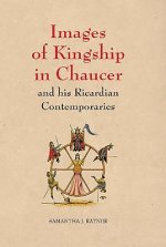 Images of Kingship in Chaucer and His Ricardian Contemporaries