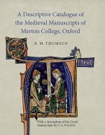 Descriptive Catalogue of the Medieval Manuscripts of Merton College, Oxford