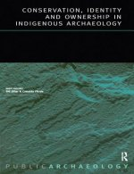 Conservation, Identity and Ownership in Indigenous Archaeology