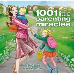 1001 Little Parenting Miracles