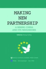 China: Making New Partnership - a Rising China and Its Neighbors