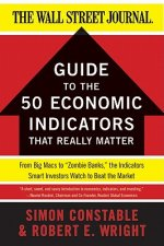 WSJ Guide to the 50 Economic Indicators That Really Matter
