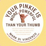 Your Pinkie is More Powerful Than Your Thumb
