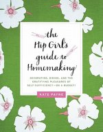 Hip Girl's Guide to Homemaking