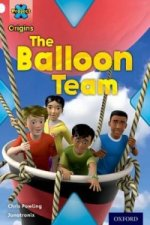 Project X Origins: White Book Band, Oxford Level 10: Working as a Team: The Balloon Team