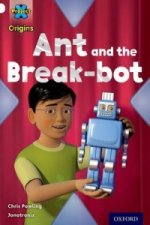 Project X Origins: White Book Band, Oxford Level 10: Inventors and Inventions: Ant and the Break-Bot
