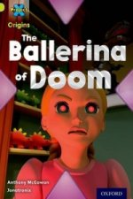 Project X Origins: Lime Book Band, Oxford Level 11: Trapped: The Ballerina of Doom