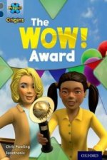 Project X Origins: Grey Book Band, Oxford Level 14: In the News: The Wow! Award