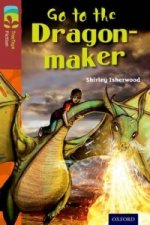 Oxford Reading Tree TreeTops Fiction: Level 15 More Pack A: Go to the Dragon-Maker