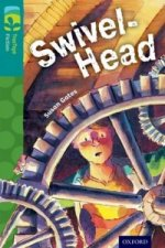 Oxford Reading Tree TreeTops Fiction: Level 16: Swivel-Head