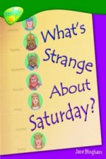 Oxford Reading Tree: Level 12: Treetops Non-Fiction: What's Strange About Saturday?