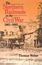 Northern Railroads in the Civil War, 1861-1865