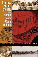 Stories, Myths, Chants and Songs of the Kuna Indians