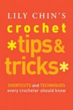 Lily Chin's Crochet Tips and Tricks