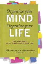 Organise Your Mind, Organise Your Life